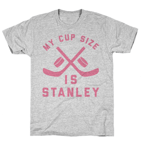 My Cup Size Is Stanley Mens T-Shirt