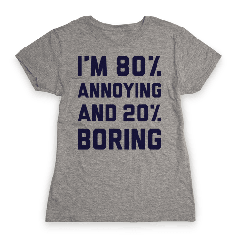 Annoying And Boring Womens T-Shirt