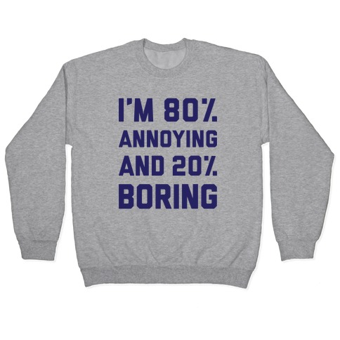 Annoying And Boring Pullover