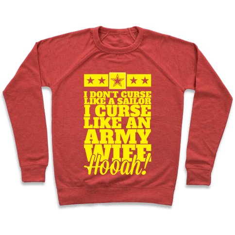 I Don't Curse Like A Sailor I Curse Like An Army Wife Pullover