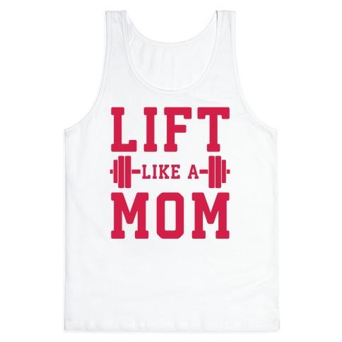 Lift Like A Mom Tank Top