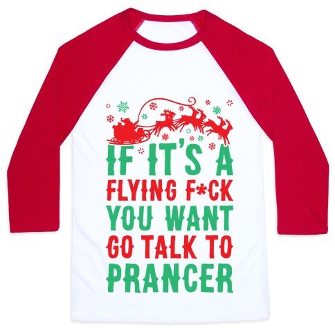 Go Talk To Prancer Baseball Tee