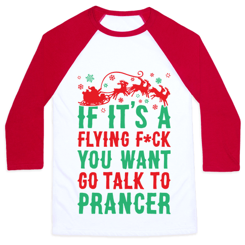 Go Talk To Prancer Baseball Tee