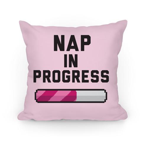 Nap In Progress Pillow