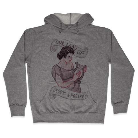 Sappho: Our Lady of Lesbos & Poetry Hooded Sweatshirt