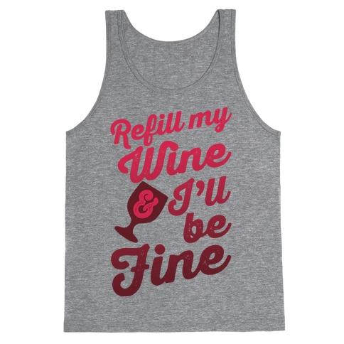 Refill My Wine & I'll Be Fine Tank Top