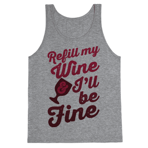 Refill My Wine & I'll Be Fine Tank Top