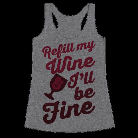 Refill My Wine & I'll Be Fine Racerback Tank Top