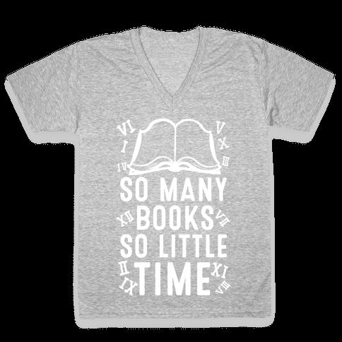 So Many Books. So Little Time V-Neck Tee Shirt