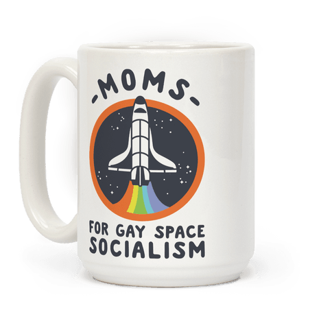 Moms For Gay Space Socialism Coffee Mug