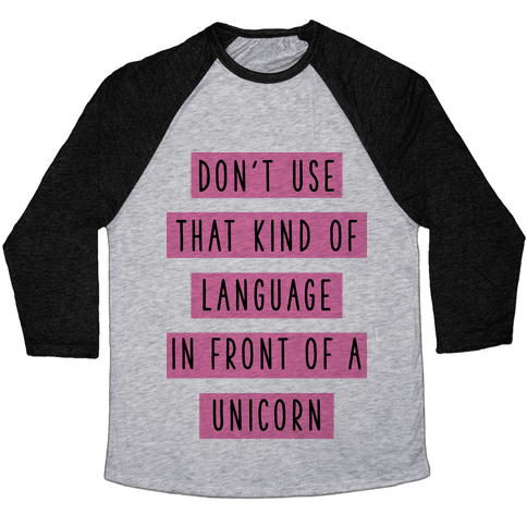 Don't Use that Kind of Language in Front of a Unicorn Baseball Tee