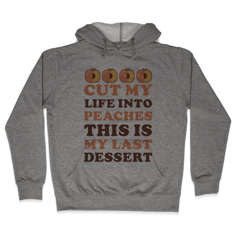 Cut My Life into Peaches Hooded Sweatshirt