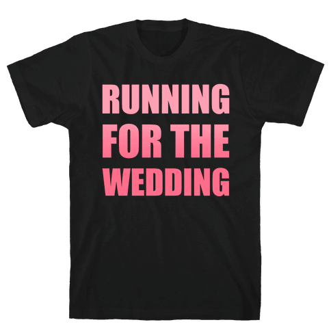 Running For The Wedding Mens T-Shirt