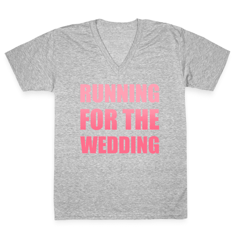 Running For The Wedding V-Neck Tee Shirt