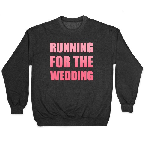 Running For The Wedding Pullover