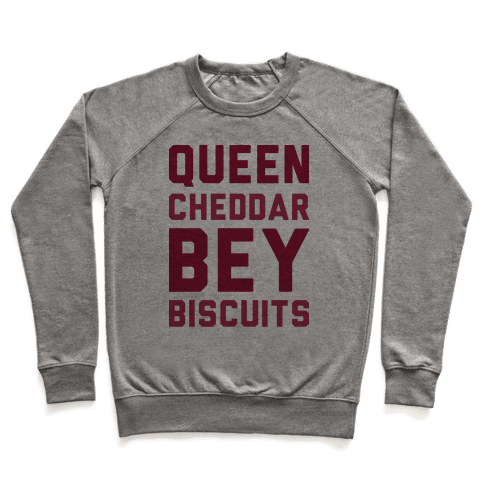 Queen Cheddar Bey Biscuits Parody  Pullover