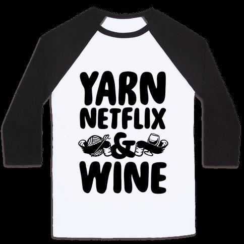 Yarn Netflix & Wine Baseball Tee