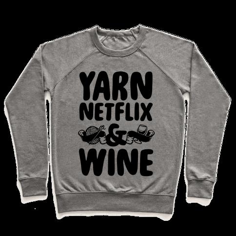 Yarn Netflix & Wine Pullover