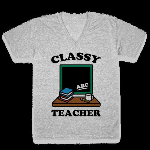 Classy Teacher V-Neck Tee Shirt