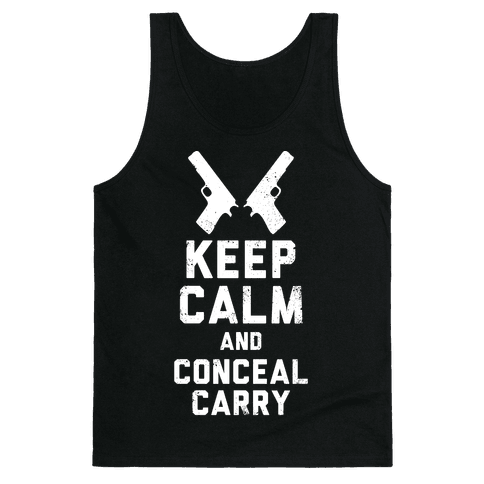 Keep Calm and Conceal Carry (White Ink) Tank Top