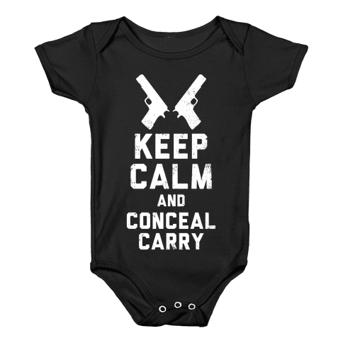 Keep Calm and Conceal Carry (White Ink) Baby Onesy