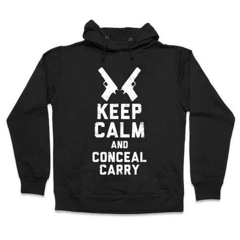 Keep Calm and Conceal Carry (White Ink) Hooded Sweatshirt