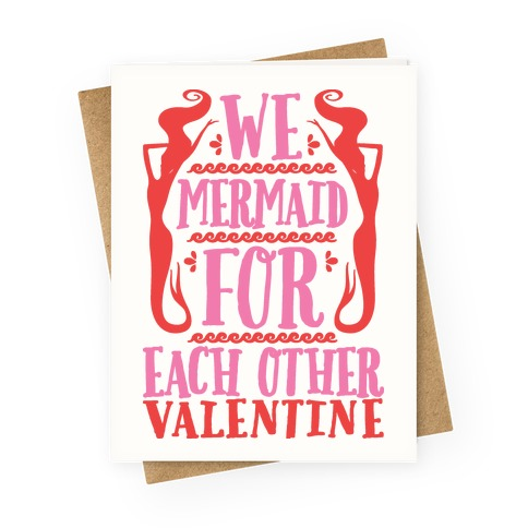 We Mermaid For Eachother Valentine Greeting Card