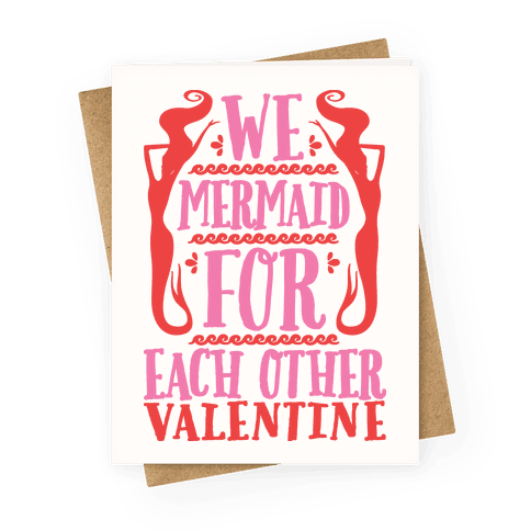 We Mermaid For Eachother Valentine