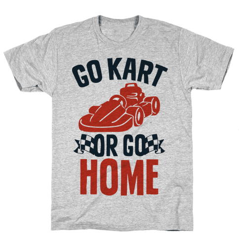 Go Kart or Go Home