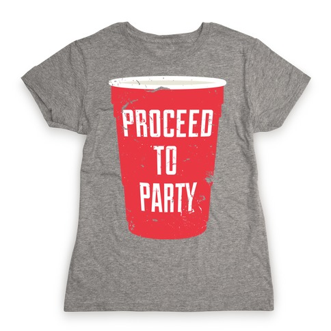 Proceed to Party Womens T-Shirt