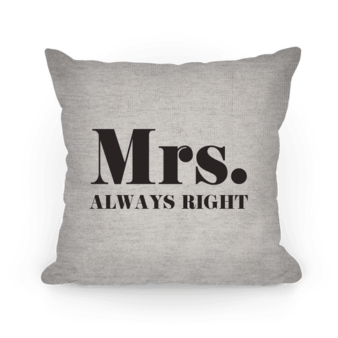 Mrs. Always Right (of mr. & mrs. set) Pillow