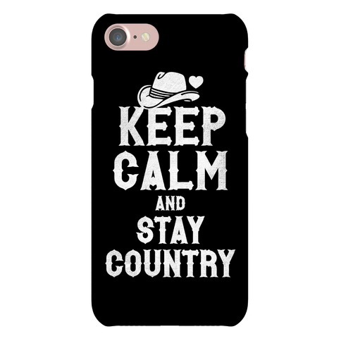 Keep Calm And Stay Country Phone Case