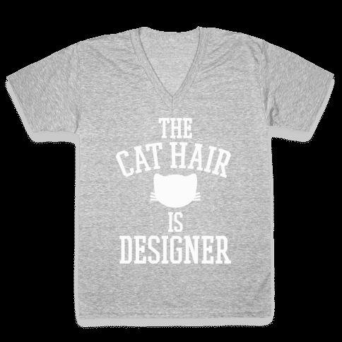 The Cat Hair is Designer V-Neck Tee Shirt