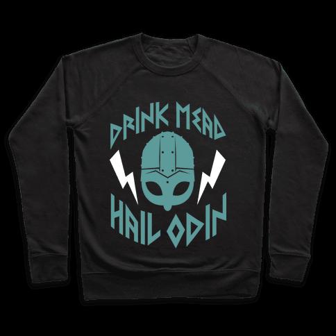 Drink Mead Hail Odin (dark) Pullover