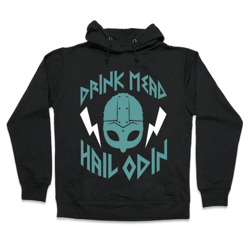 Drink Mead Hail Odin (dark) Hooded Sweatshirt