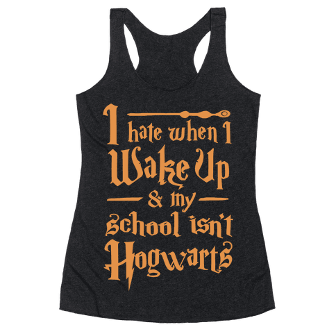 My School Isn't Hogwarts Racerback Tank Top