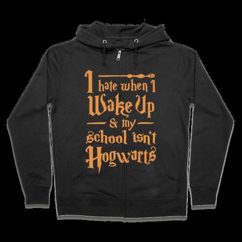 My School Isn't Hogwarts Zip Hoodie