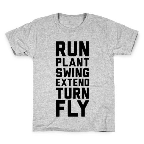 Run, Plant, Swing, Extend Turn Fly Kids T-Shirt