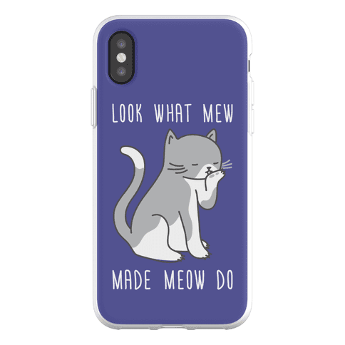 Look What Mew Made Meow Do Phone Flexi-Case