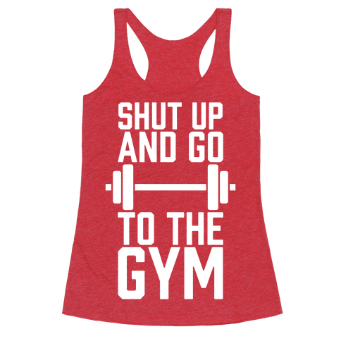 Shut Up And Go To The Gym