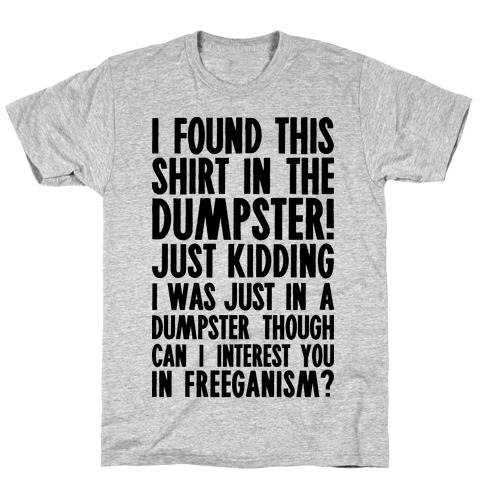 Can I Interest You In Freeganism? T-Shirt