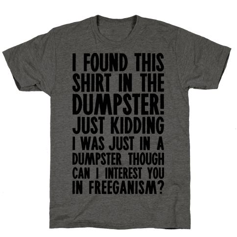 Can I Interest You In Freeganism? Mens T-Shirt