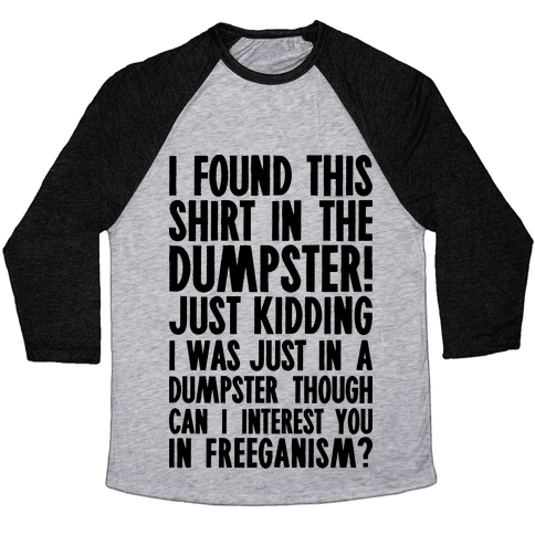 Can I Interest You In Freeganism? Baseball Tee