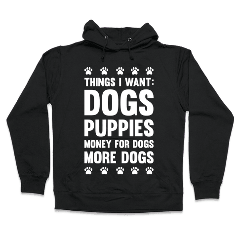 Things I Want: Dogs Hooded Sweatshirt