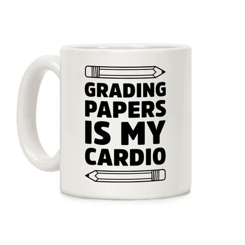 Grading Papers Is My Cardio Coffee Mug