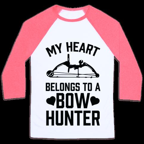 My Heart Belongs To A Bow Hunter Baseball Tee