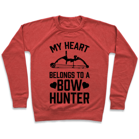 My Heart Belongs To A Bow Hunter Pullover
