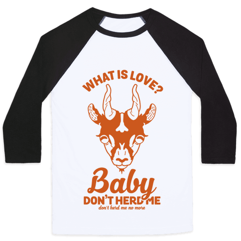 What is Love Baby Don't Herd Me Baseball Tee