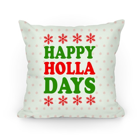 Happy Holla Days Pillow
