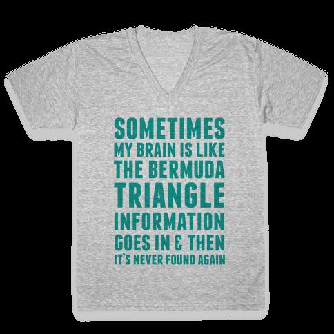 Sometimes My Brain Is Like The Bermuda Triangle V-Neck Tee Shirt